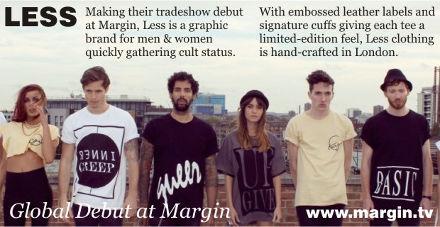 Less Clothing + Exhibition Preview + FEB 2013 + Margin London Tradeshow