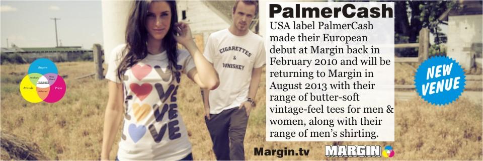 previews AUG 2013 palmer cash at margin london